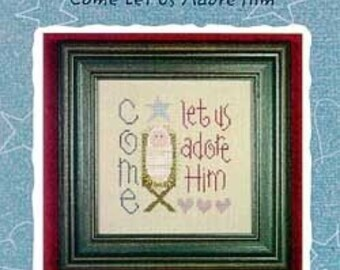 Counted Cross Stitch Pattern, Come Let Us Adore Him, Christmas Decor, Christmas Hymn, Nativity, Snippet, Lizzie Kate, PATTERN ONLY