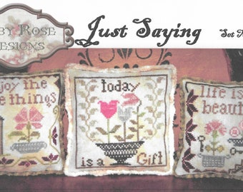Counted Cross Stitch Pattern, Just Saying, Set 1, Enjoy the Little Things, Today is a Gift, Cottage Decor,  Abby Rose Designs, PATTERN ONLY