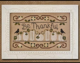 Counted Cross Stitch, Be Thankful, Thanksgiving Decor, White Pumpkins, Fall Decor, Pumpkin Vines, Country Cottage Needleworks, PATTERN ONLY
