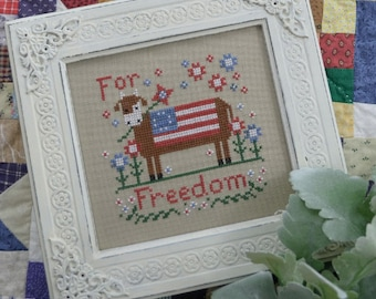 PRE-Order, Counted Cross Stitch, For Freedom, Americana, Patriotic, Farmhouse Decor, Cow, Flowers, Annie Beez Folk Art, PATTERN ONLY