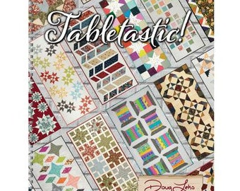 Softcover Book, Tabletastic, Quilt Patterns, Table Runners, Table Toppers, Scrap Quilts, Pre-Cut Friendly, Doug Leko, Antler Quilt Design