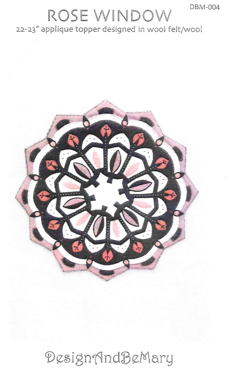 Design and Be Mary PATTERN ONLY Table Topper Wool Applique Pattern Rose Window Cottage Decor Wool Applique Candle Mat Cathedral