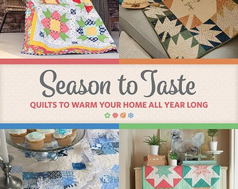 Softcover Book, Season to Taste, Quilt Patterns, Lap Quilts, Fall Flannel, Home Decor, Bed Quilts, Spring Quilts, Jessica Dayon