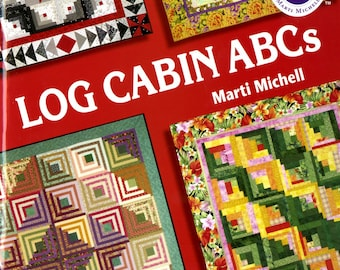 Quilt Book, Log Cabin ABCs, Quilt Patterns, Log Cabin Quilts, Courthouse Steps, Lap Quilt, Bed Quilt, Softcover Book, Marti Michell