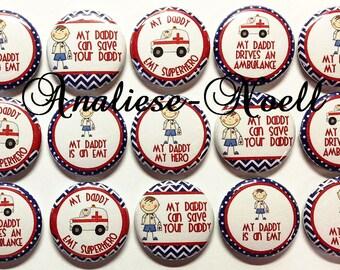 """EMT, Daddy, 1"""" Button, EMT Pinback, EMT Flatback, emt Pin, Paramedic, Paramedic Gift, emt Gift, emt Button, emt Decor, emt Theme, emt Patch"""