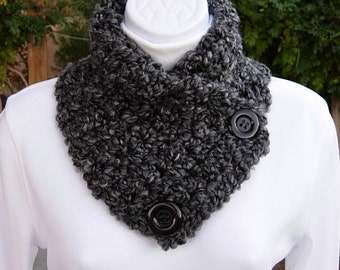 NECK WARMER Cowl SCARF Black Gray Gray Tweed with Large Black Buttons, Extra Soft Thick Warm Crochet Knit, Buttoned, Ships in 5 Biz Days