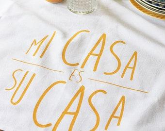 Tea Towel - Tea Towels Flour Sack - Organic Cotton - Kitchen Towels - Dish Towels - Screen Printed Tea Towels - Mi Casa Es Su Casa - Towel