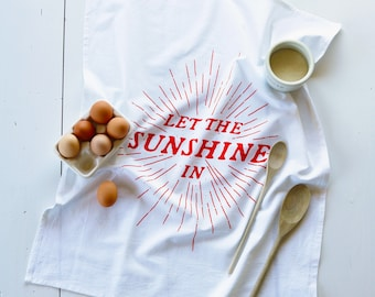 Tea Towel - Let the Sunshine in - Zero Waste - Flour Sack - Organic Cotton - Kitchen Towels - Dish Towels - Screen Printed Tea Towels