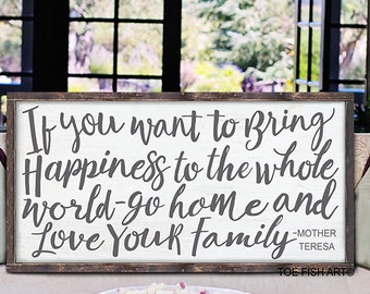 If You Want To Bring Happiness To The Whole World Sign, Go Home And Love Your Family Sign, Living Room Decor, Scripture Sign, HAND LETTERED
