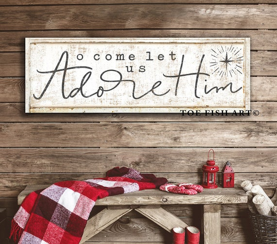 Christmas sign Oh Come Let Us Adore Him Holiday sign
