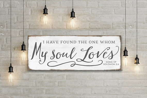 I have found the one whom my soul loves sign Song of Solomon Bible Verse Wedding quote Rustic hand painted Farmhouse Style Gift  for her