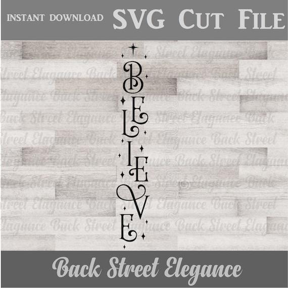 Believe Vertical Sign Svg Vertical Sign Cut File Christmas Etsy