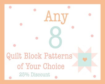Choose Your Own Quilt Block Pattern Set - 25% set discount - Pick any 8 single Burlap and Blossom Patterns digital PDF quilt block patterns