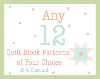 Choose Your Own Quilt Block Pattern Set - 25% set discount - Pick any 12 single Burlap and Blossom Patterns digital PDF quilt block patterns