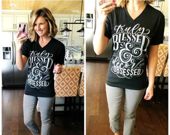 Truly Blessed & Decor Obsessed T-Shirt, Blessed T-Shirt, Truly Blessed, Decor