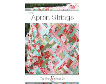 """Apron Strings by The Heart and Home Co Quilt Pattern ~ 68"""" x 76"""" ~"""