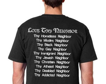 fa9031e35 Love Thy Neighbor free thinker kind funny T shirt Humor Tee