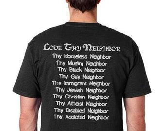 2a957f65 Love Thy Neighbor free thinker kind funny T shirt Humor Tee