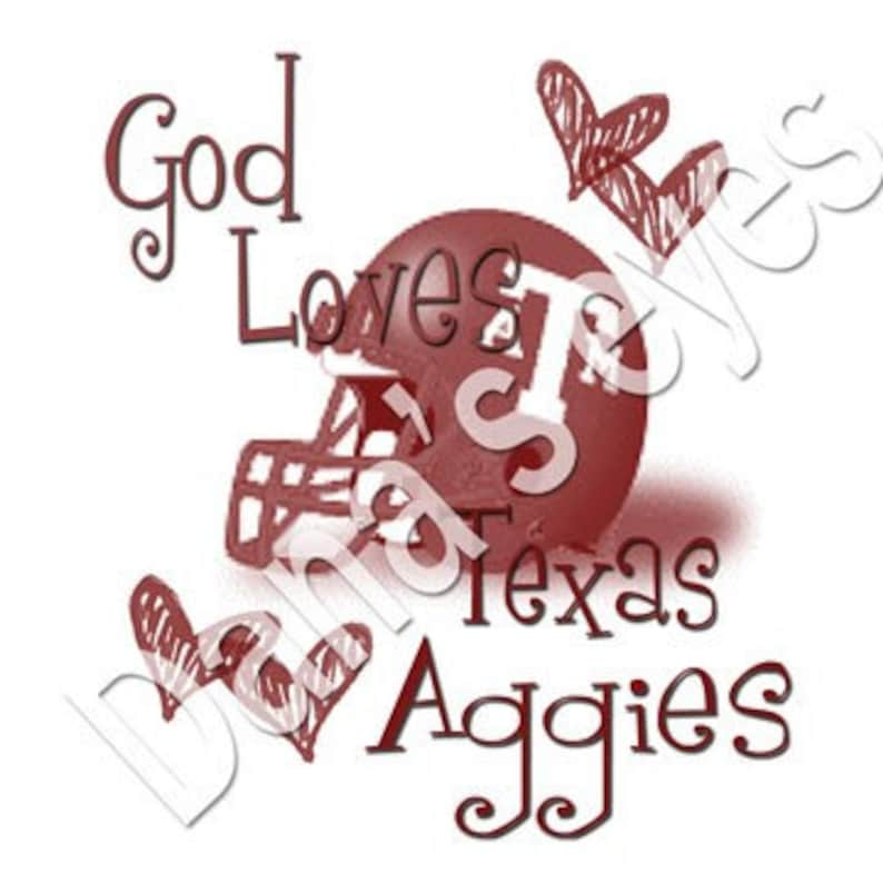Texas Aggies God loves Texas A and M University and Aggies football helmet  4x4 graphic download sheet for craft supplies
