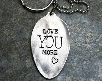 Love You More - Hand Stamped Silver Plate Tablespoon Keychain by Melissa of the JunkGirls