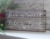 Rustic Wedding Sweet Table Sign Love Is Sweet Take A treat Wooden Free Standing Candy Bar Sign