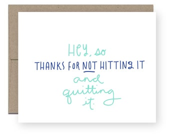 Love Anniversary Card - Hey so, thanks for not hitting it and quitting it.