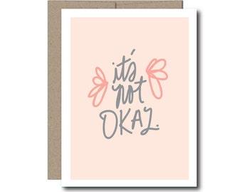 Sympathy Card - It's not okay.