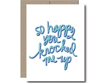 Father's Day card - So happy you knocked me up