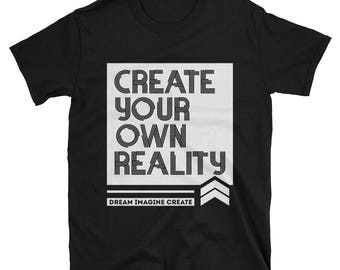 Create Your Own Reality Shirt