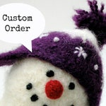 CUSTOM ORDER for GERI, needle felt snowman ornaments, tree decorating, holiday packaging tags, santa snowball ornament