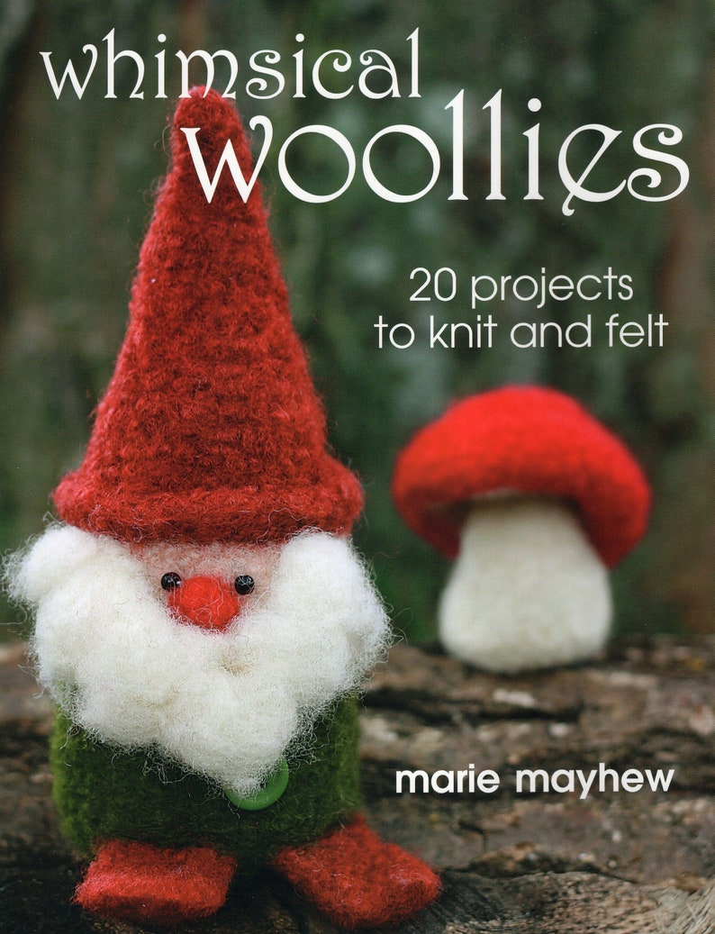 BOOK. Autographed. Whimsical Woollies 20 Projects to knit and image 0
