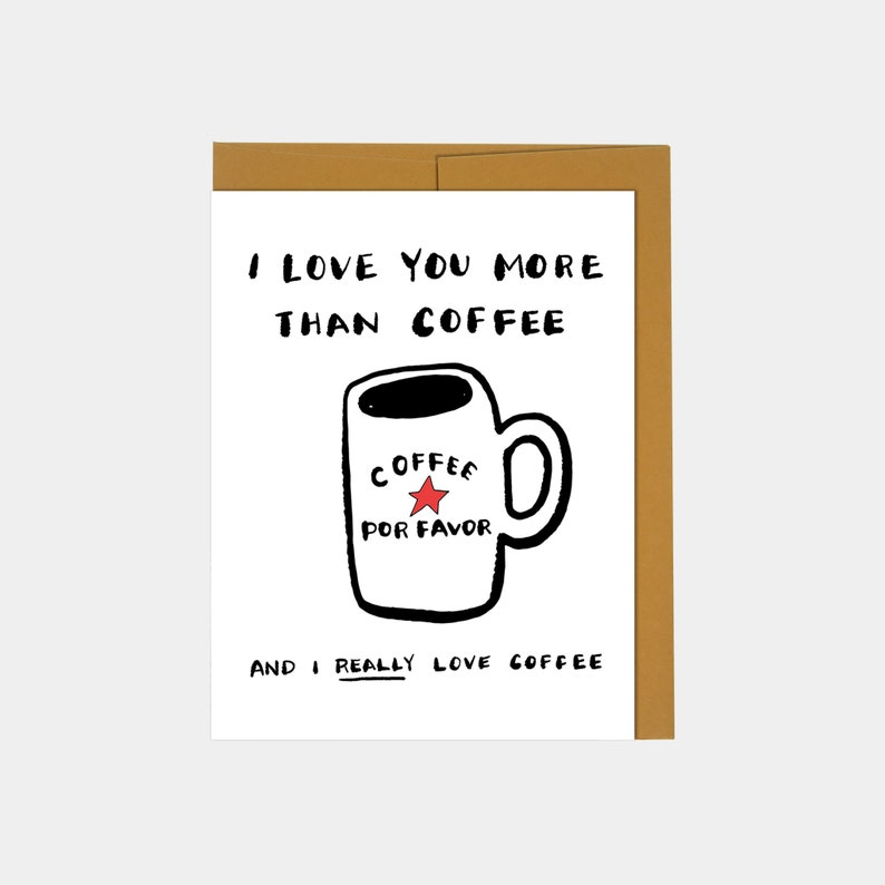 I Love You More Than Coffee  Coffee Lover Card Love image 0