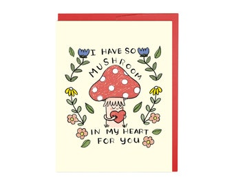 I Have So Mushroom in My Heart for You, Love Card, Valentines Day Card, Mushroom Love, Cottage Core, Funny, Silly, Cute, Kawaii