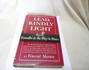 Vintage 1949 Lead Kindly Light Gandhi & The Way To Peace Book by Vincent Sheean, collectable