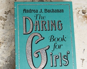 DARING BOOK for GIRLS Recycled Book Journal Sketchbook
