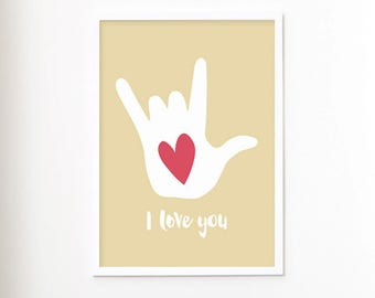 I Love You Sign Language Hand Poster Art Print Sign Language Hand Love Poster Love Art Print ASL Love Sign Love Hand Sign - Many Colors
