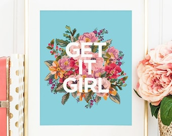 Get It Girl // Inspirational Quote Typography Poster // Typographic Print Wall Art Floral Decor // Feminist Quote