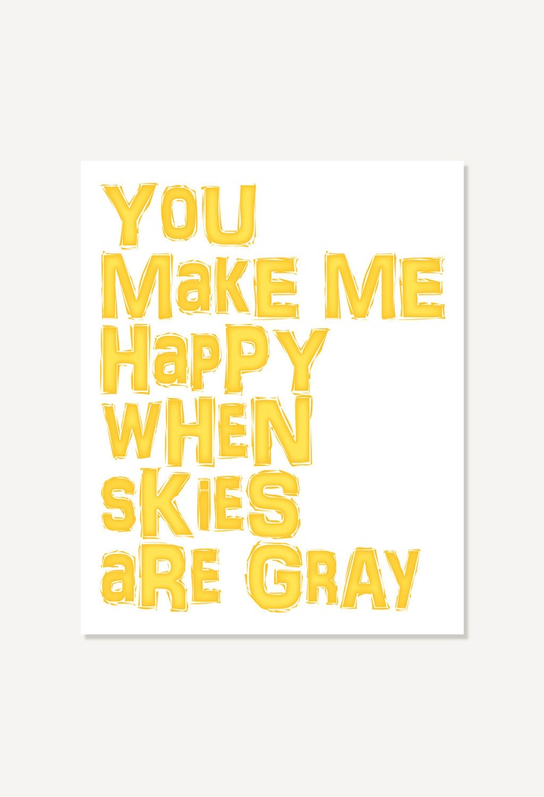 Sunshine Quote Poster You Make Me Happy When Skies Are Gray Etsy