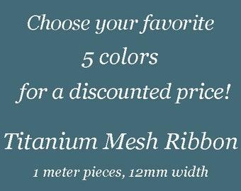 Titanium Mesh - Choose 5 Colors 12mm Mesh at a Discounted Price, Titanium Mesh Ribbon, Tubular Wire Mesh, Wire Lace, Wire Mesh Ribbon, Mesh