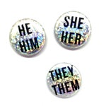 "Iridescent Holo Glitter Pronouns Pins 1"" - She/Her He/Him They/Them - Queer Trans Button Badge Pinback - Silver Holographic - Gender Pin"