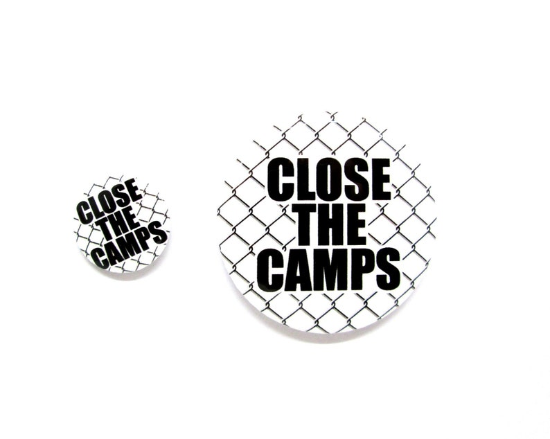 Close the Camps Pins  Large or Small  End the Concentration image 0