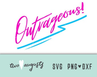 Outrageous! SVG, DXF, & PNG, svg Files, svg for Cricut, svg for Silhouette, 80's, 80s, eighties, rad, zig zag, neon, totally, party, like