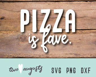 Pizza is Fave SVG, DXF, & PNG, pizza, svg Files, svg for Cricut, svg for Silhouette, college, Summer, Love, heart, Pizza Love, teen, moms