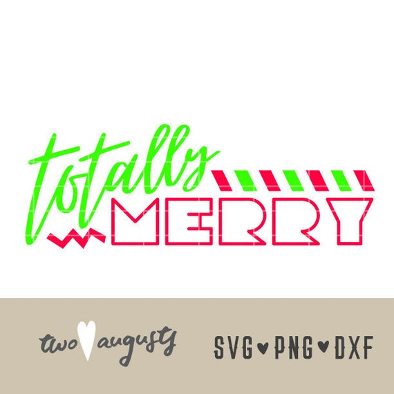 Totally Merry Christmas Neon Svg Dxf Png File Cricut Etsy