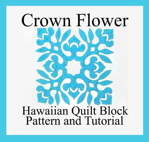 Hawaiian Quilting Crown Flower Block Pdf Instant Download Etsy