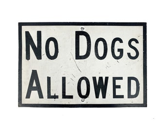"""Vintage 1960s 18"""" x 12"""" Metal NO DOGS ALLOWED Sign"""
