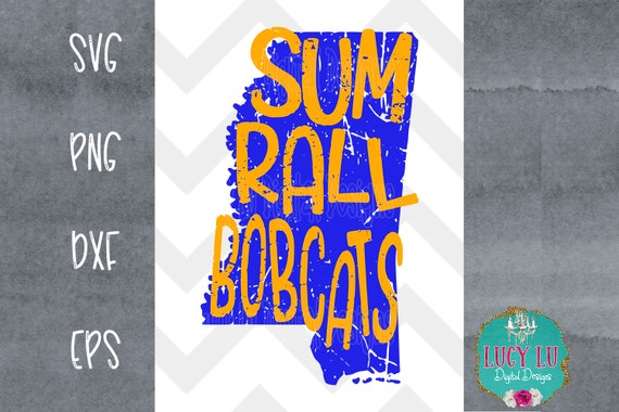 Mississippi Sumrall Bobcats Svg Dxf Png Eps Distressed Etsy