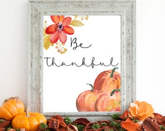 Be Thankful Digital Art, Fall Digital Print, Instant Download, Autumn Art, Fall Digital Art, 8 x 10 Digital Print, Thanksgiving Digital Art