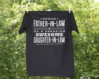 75c77d646 Father In Law Gift / Father In Law Shirt / Proud Father In Law of a  Freaking Awesome Daughter in law / Humorous Family shirt / In-Law Shirt
