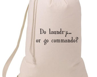 Do Laundry or Go Commando Laundry Bag, Humorous Laundry Bag, College Hamper, College Student Gift- Graduation Gift- BEagle